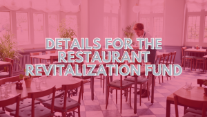 Restaurant Revitalization Fund Details