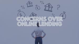 Concerns Over Online Lending